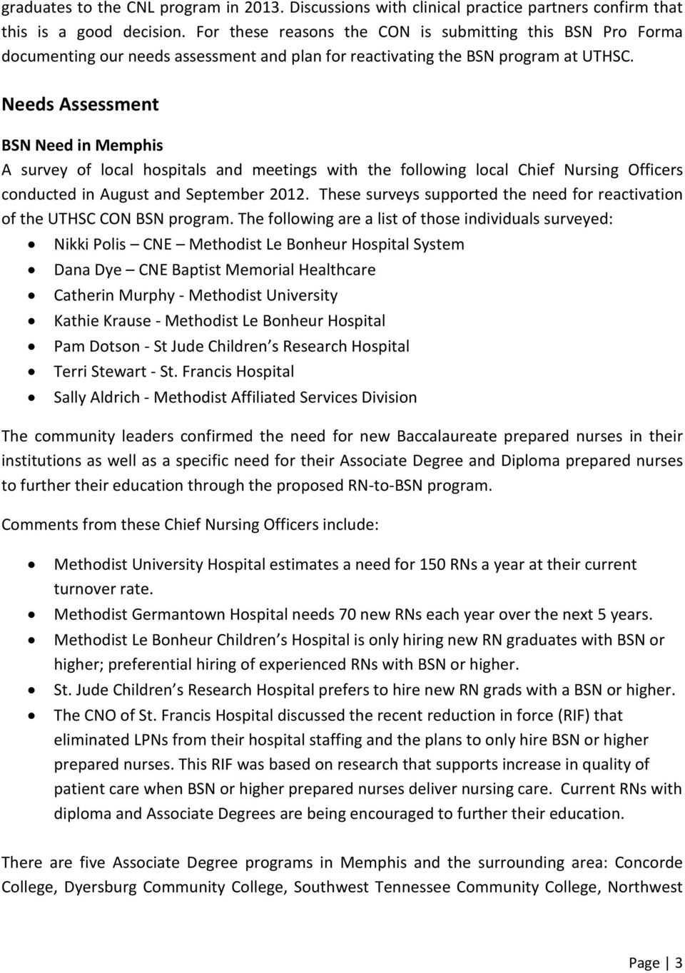 Needs Assessment BSN Need in Memphis A survey of local hospitals and meetings with the following local Chief Nursing Officers conducted in August and September 2012.