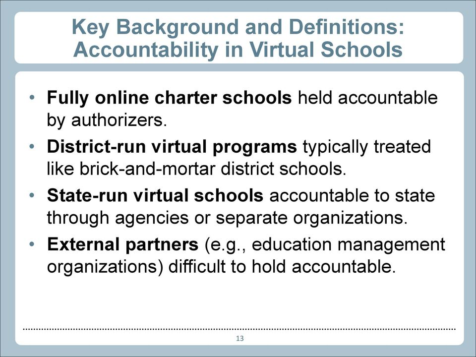 District-run virtual programs typically treated like brick-and-mortar district schools.