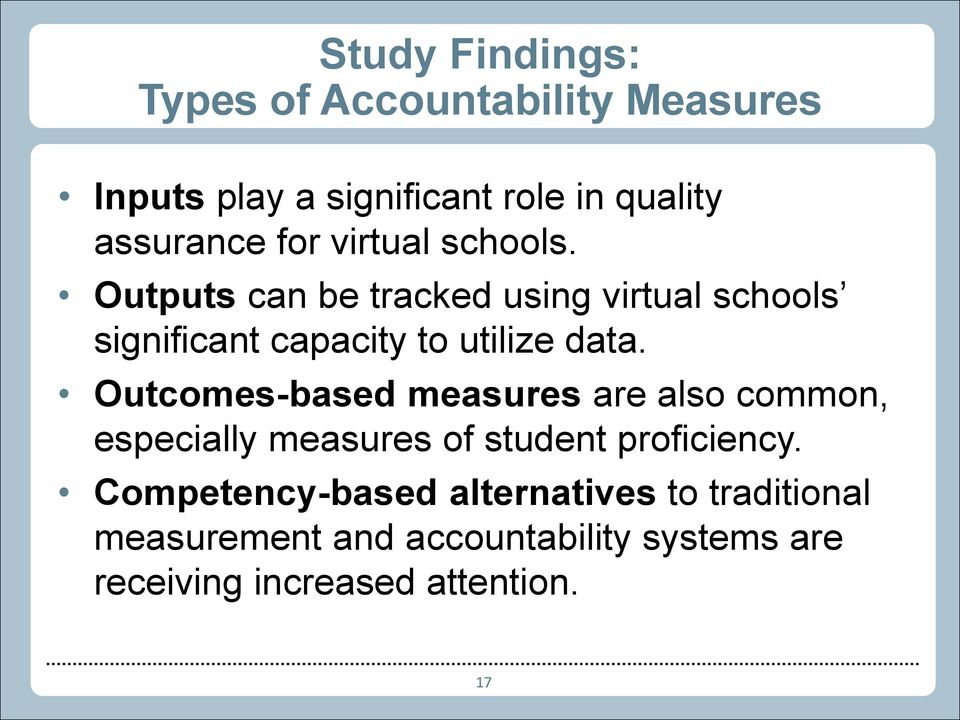 Outcomes-based measures are also common, especially measures of student proficiency.