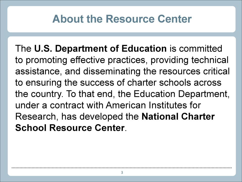 assistance, and disseminating the resources critical to ensuring the success of charter schools