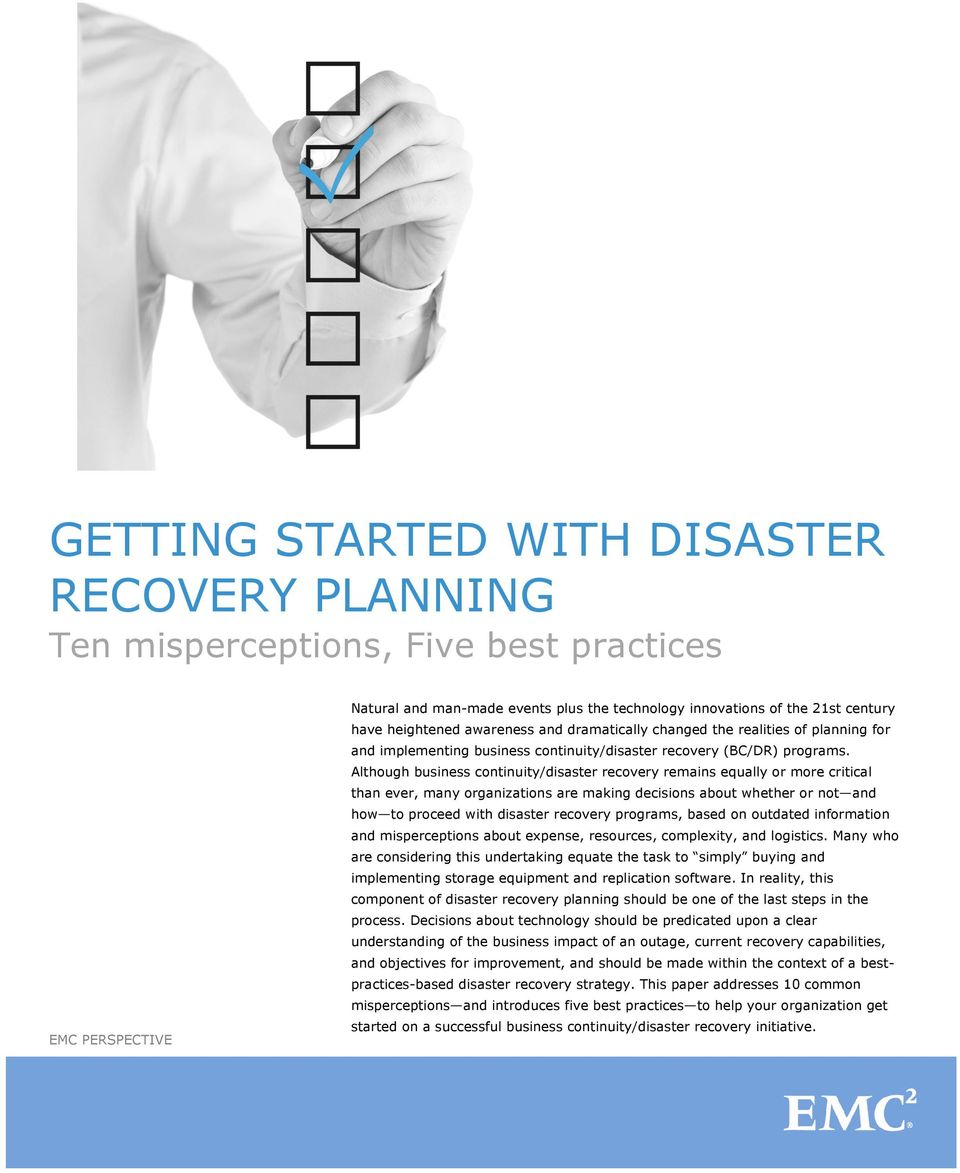 Although business continuity/disaster recovery remains equally or more critical than ever, many organizations are making decisions about whether or not and how to proceed with disaster recovery