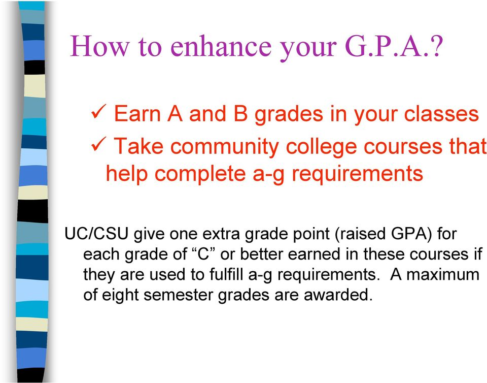 complete a-g requirements UC/CSU give one extra grade point (raised GPA) for each