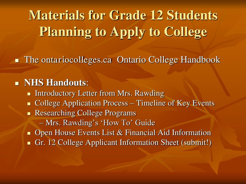 Rawding College Application Process Timeline of Key Events Researching College Programs Mrs.