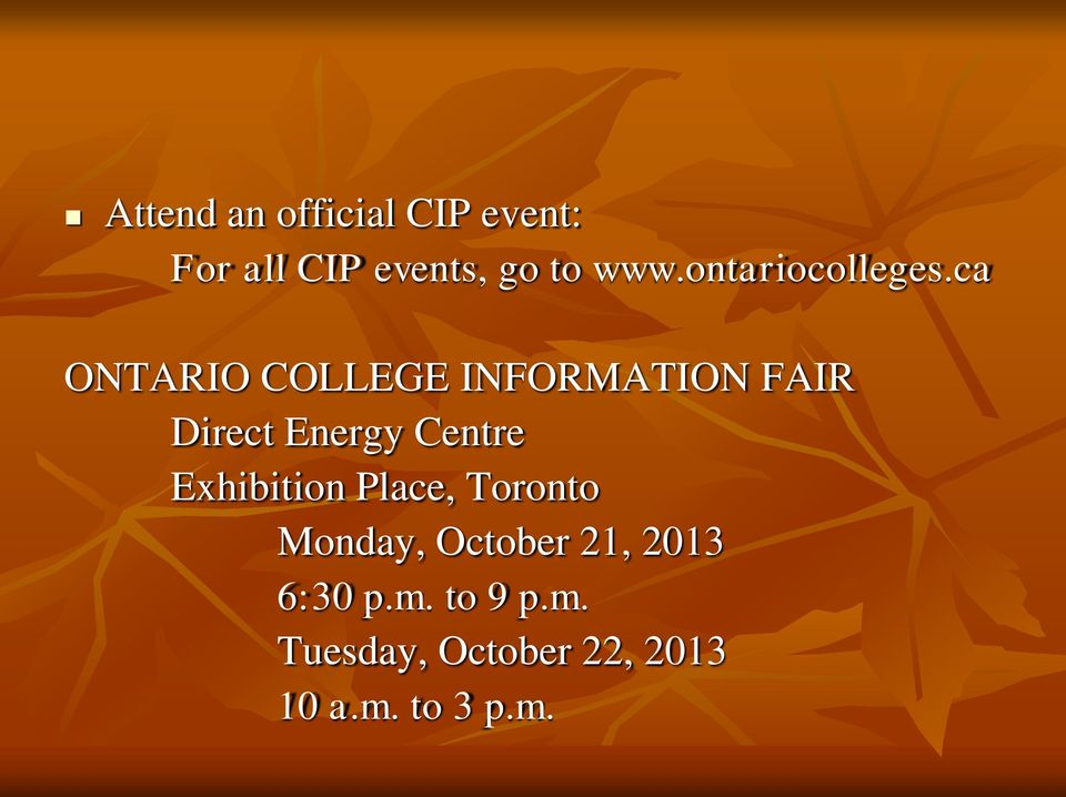 ca ONTARIO COLLEGE INFORMATION FAIR Direct Energy Centre