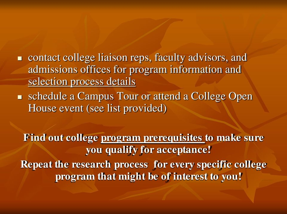 list provided) Find out college program prerequisites to make sure you qualify for acceptance!
