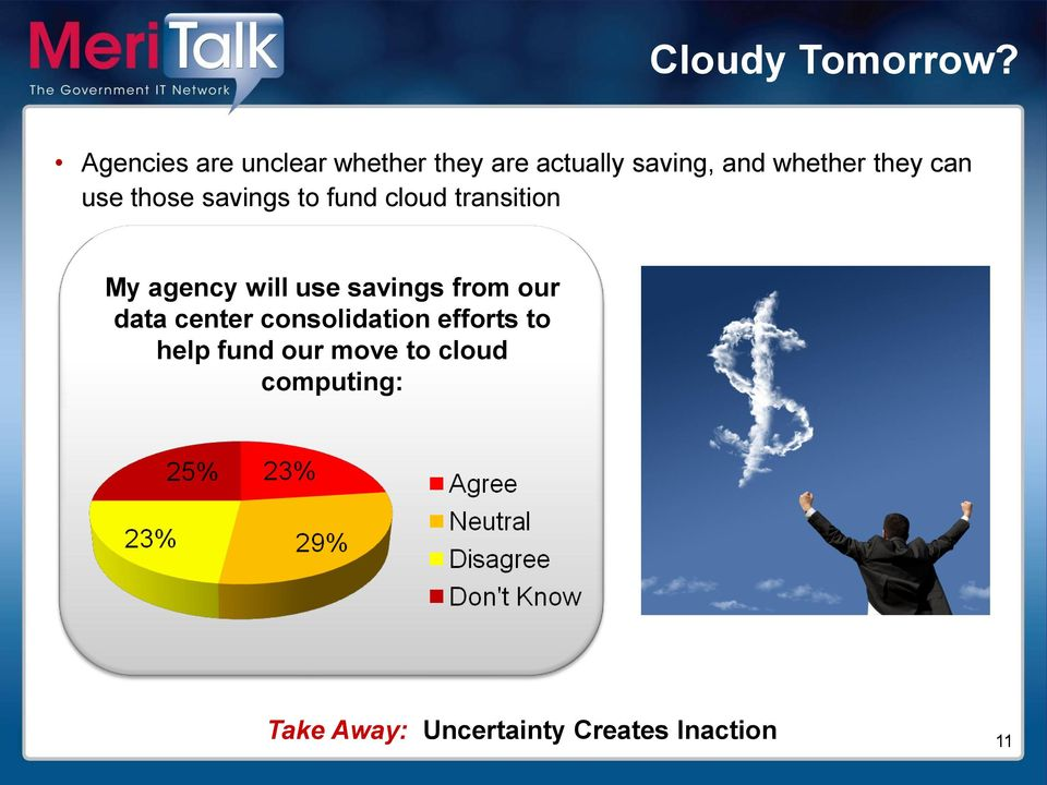 can use those savings to fund cloud transition My agency will use