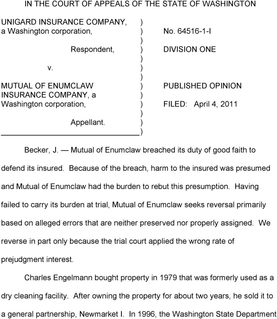 Mutual of Enumclaw breached its duty of good faith to defend its insured. Because of the breach, harm to the insured was presumed and Mutual of Enumclaw had the burden to rebut this presumption.