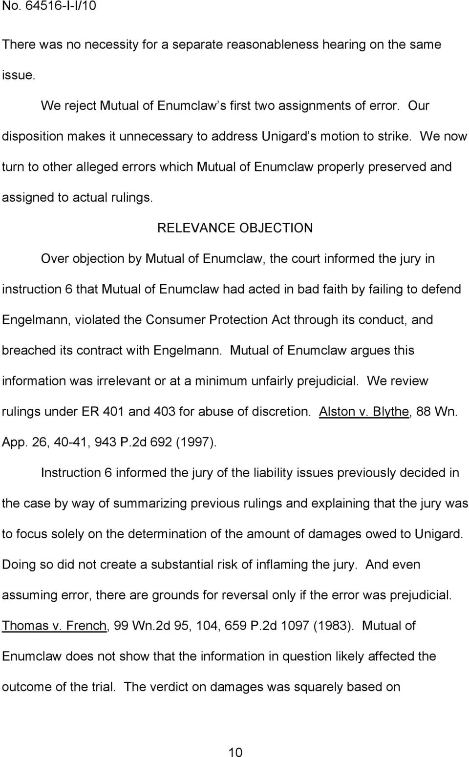 RELEVANCE OBJECTION Over objection by Mutual of Enumclaw, the court informed the jury in instruction 6 that Mutual of Enumclaw had acted in bad faith by failing to defend Engelmann, violated the