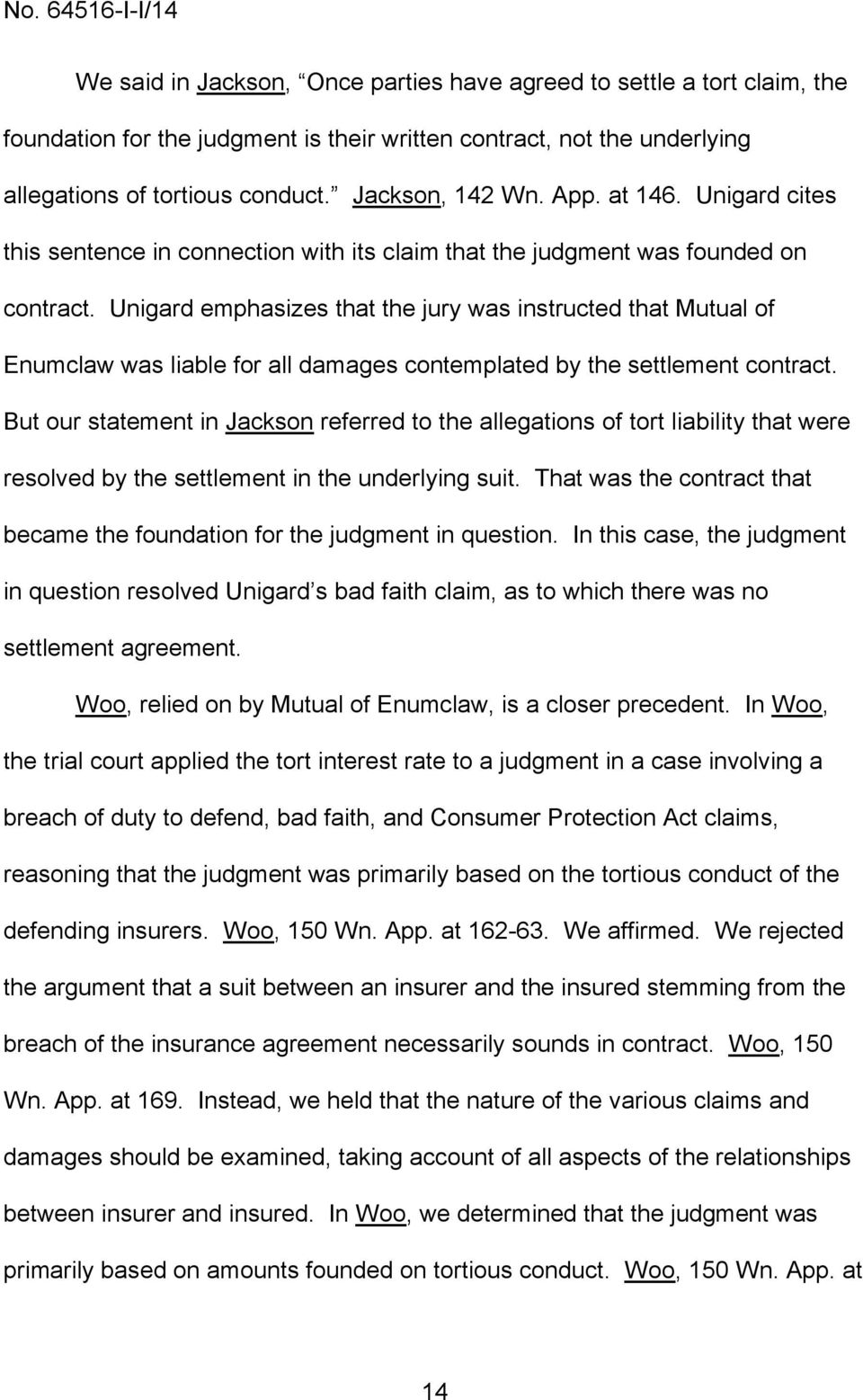 Unigard emphasizes that the jury was instructed that Mutual of Enumclaw was liable for all damages contemplated by the settlement contract.