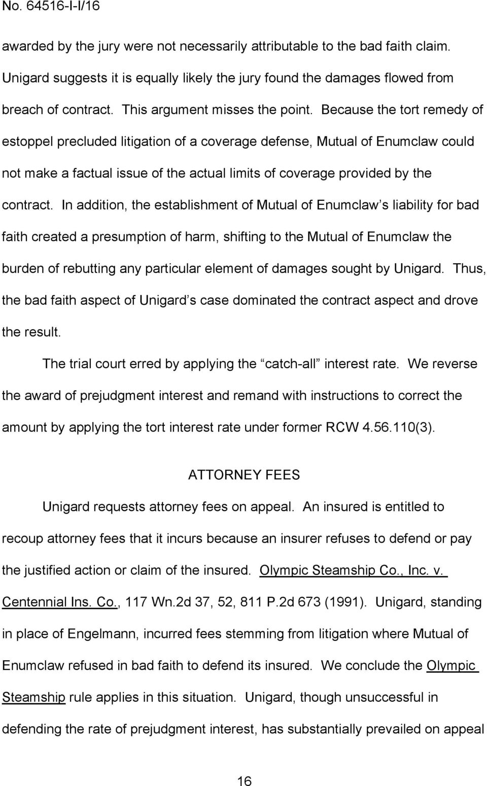 Because the tort remedy of estoppel precluded litigation of a coverage defense, Mutual of Enumclaw could not make a factual issue of the actual limits of coverage provided by the contract.