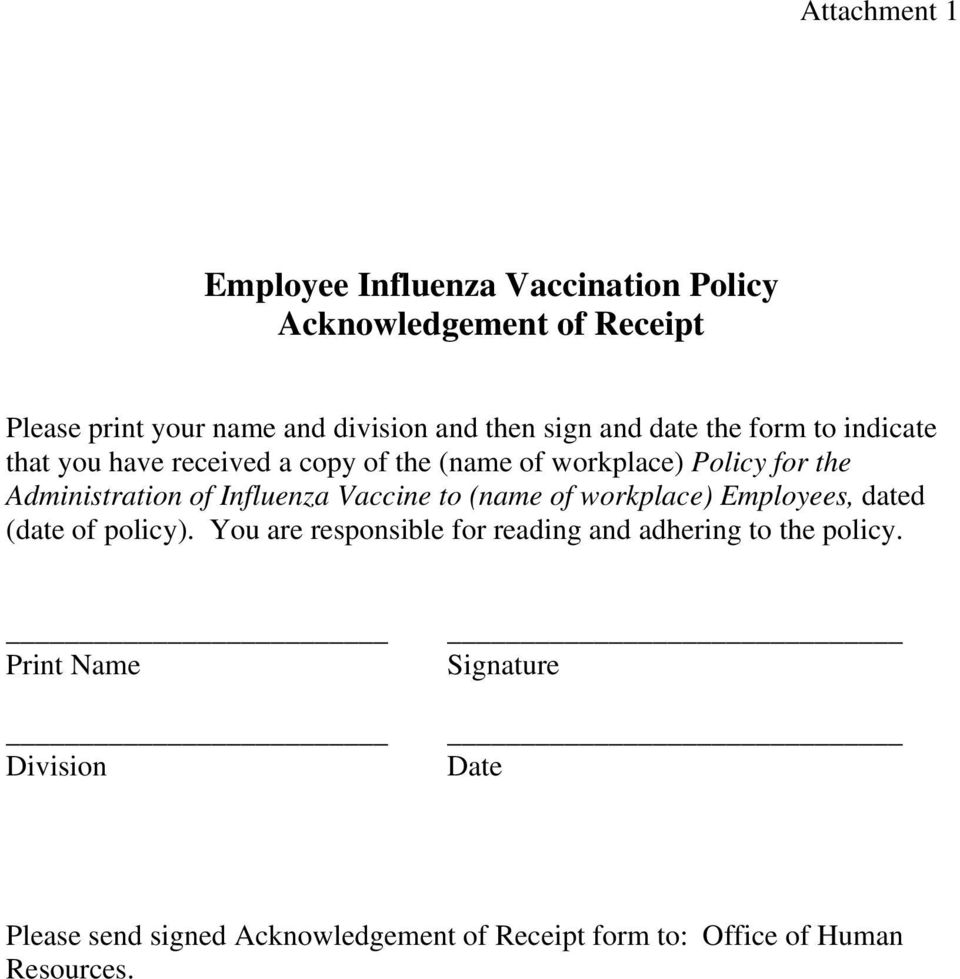 Influenza Vaccine to (name of workplace) Employees, dated (date of policy).