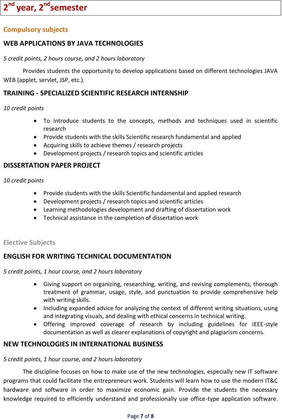 TRAINING - SPECIALIZED SCIENTIFIC RESEARCH INTERNSHIP 10 credit points To introduce students to the concepts, methods and techniques used in scientific research Provide students with the skills