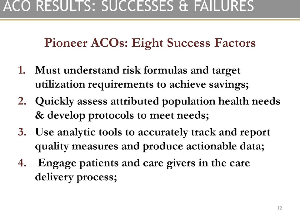 Quickly assess attributed population health needs & develop protocols to meet needs; 3.