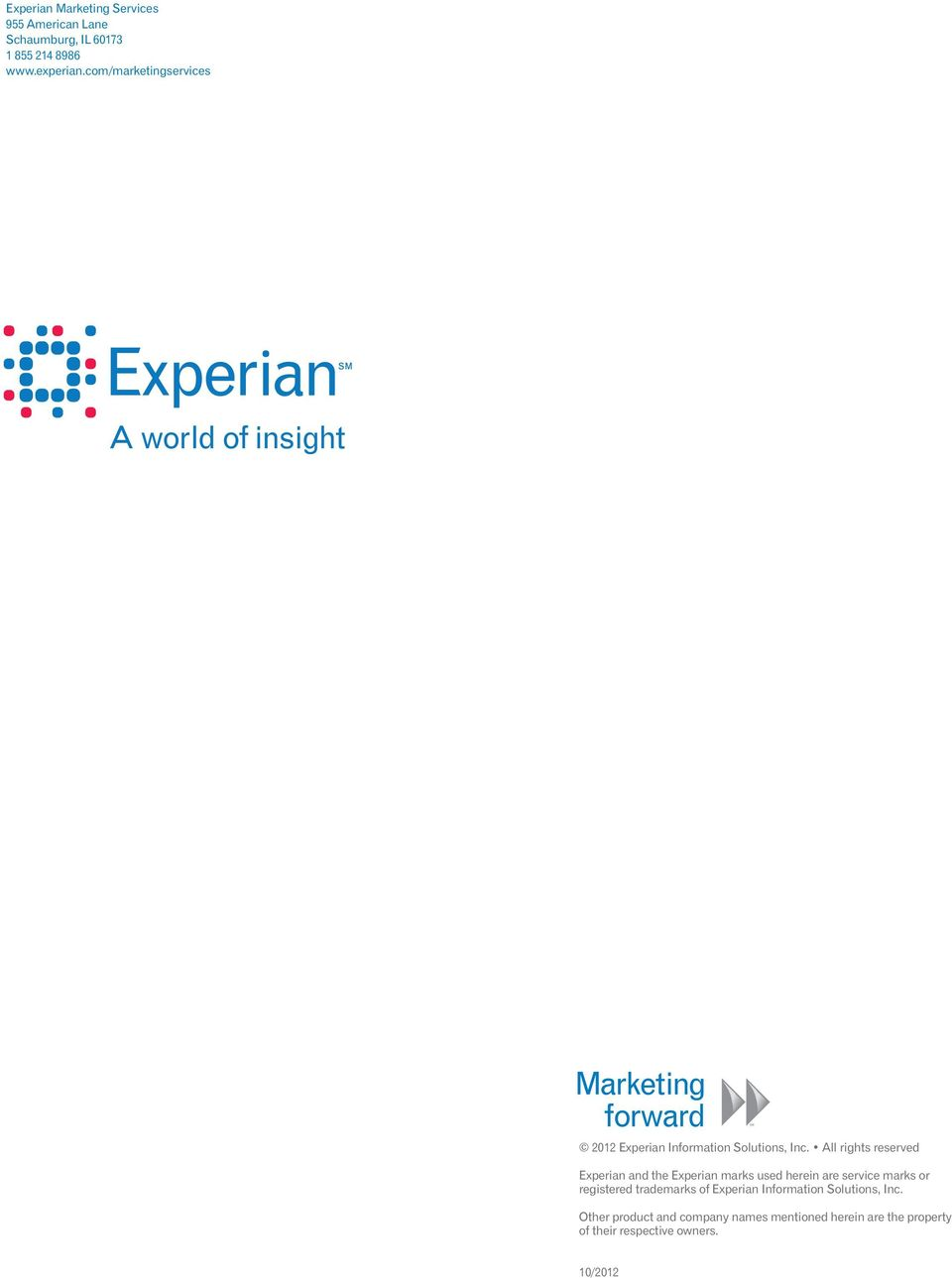 All rights reserved Experian and the Experian marks used herein are service marks or registered