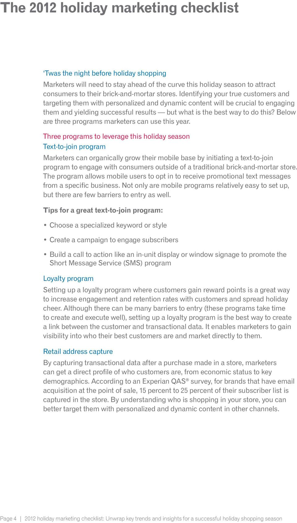 Below are three programs marketers can use this year.