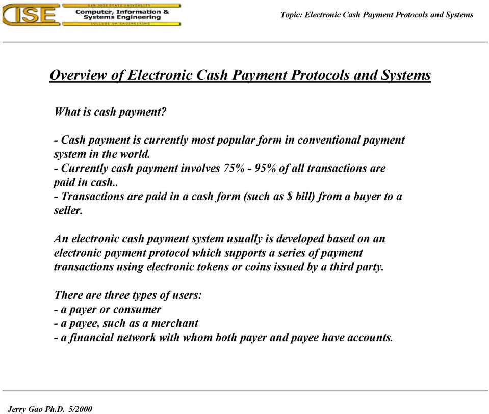 An electronic cash payment system usually is developed based on an electronic payment protocol which supports a series of payment transactions using electronic tokens or