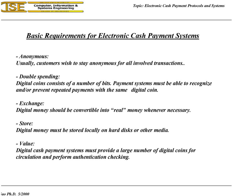Payment systems must be able to recognize and/or prevent repeated payments with the same digital coin.