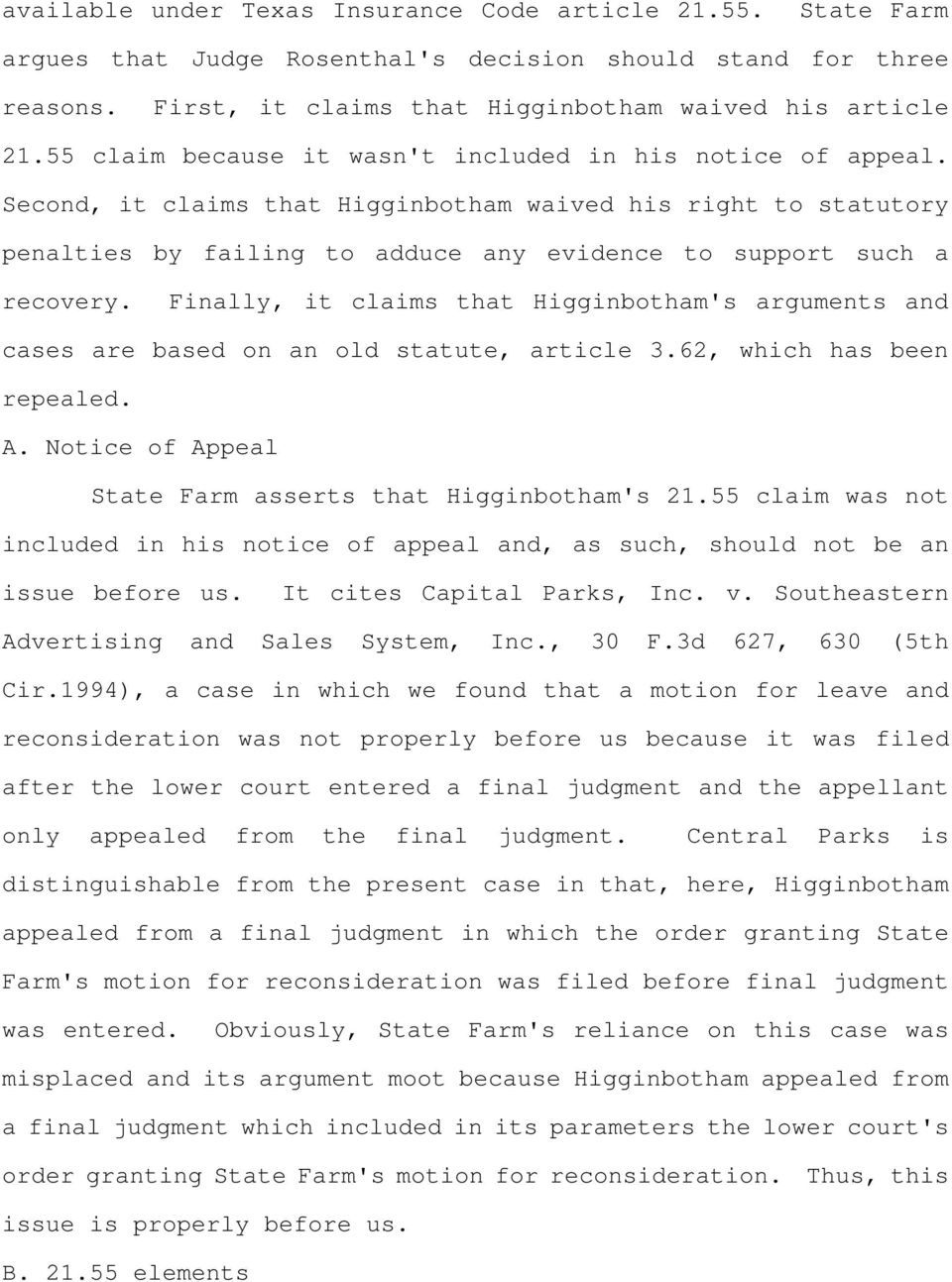 Finally, it claims that Higginbotham's arguments and cases are based on an old statute, article 3.62, which has been repealed. A. Notice of Appeal State Farm asserts that Higginbotham's 21.