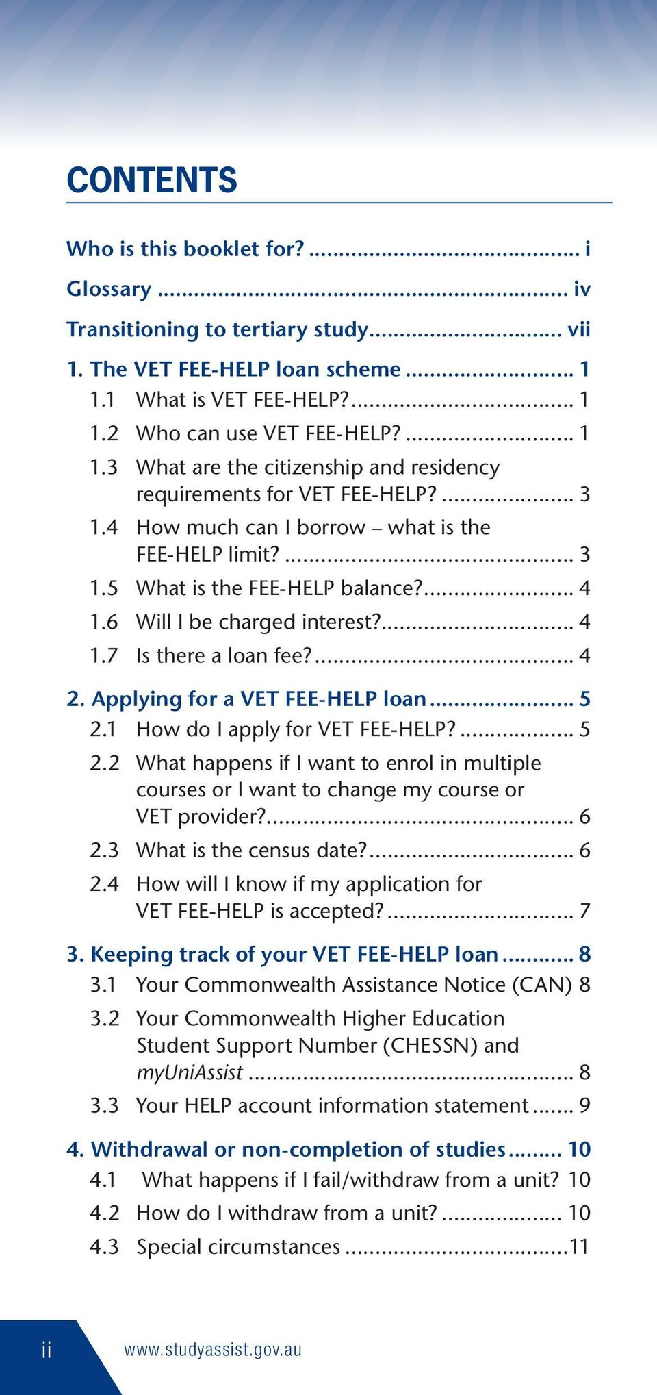 ... 3 1.5 What is the FEE-HELP balance?... 4 1.6 Will I be charged interest?... 4 1.7 Is there a loan fee?... 4 2. Applying for a VET FEE-HELP loan... 5 2.