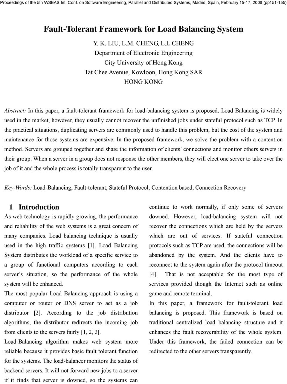 U, L.M. CHENG, L.L.CHENG Department of Electronic Engineering City University of Hong Kong Tat Chee Avenue, Kowloon, Hong Kong SAR HONG KONG Abstract: In this paper, a fault-tolerant framework for