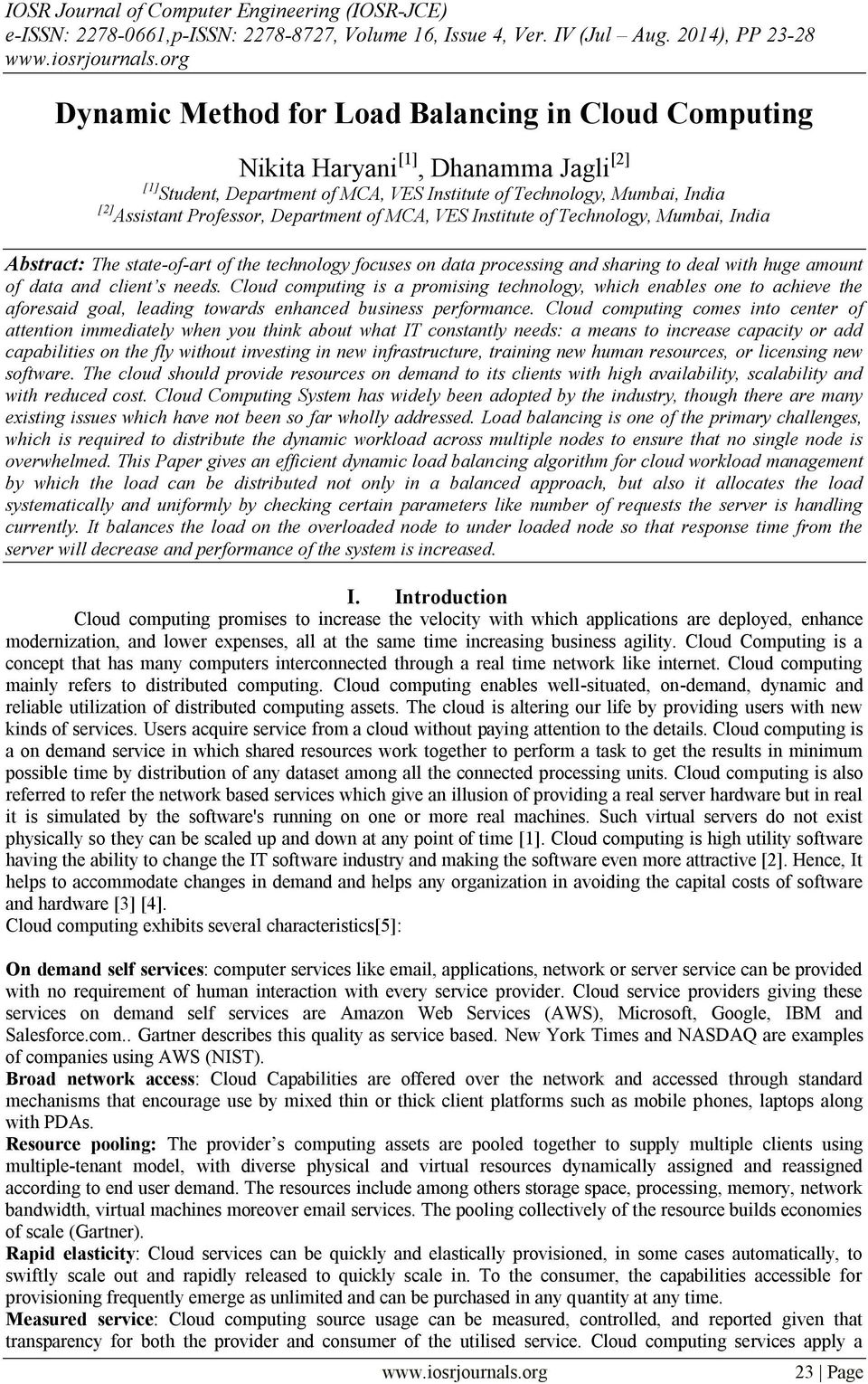 Professor, Department of MCA, VES Institute of Technology, Mumbai, India Abstract: The state-of-art of the technology focuses on data processing and sharing to deal with huge amount of data and