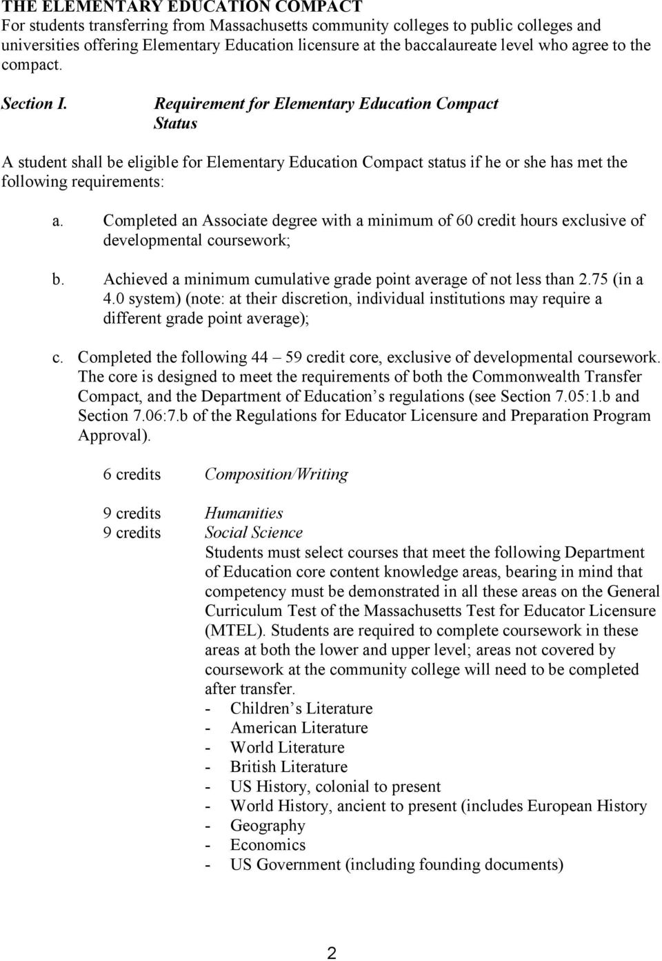 Requirement for Elementary Education Compact Status A student shall be eligible for Elementary Education Compact status if he or she has met the following requirements: a.