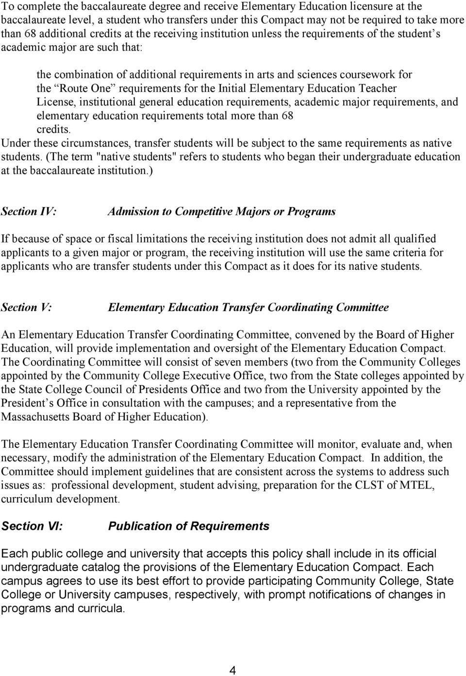 the Route One requirements for the Initial Elementary Education Teacher License, institutional general education requirements, academic major requirements, and elementary education requirements total