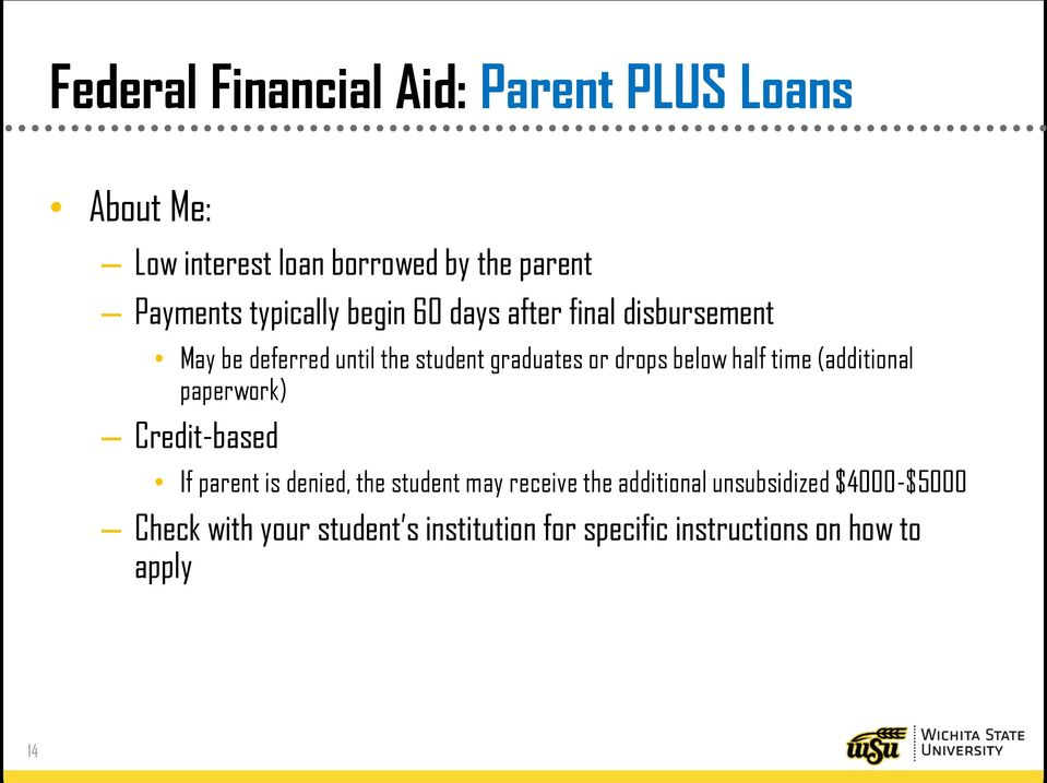 below half time (additional paperwork) Credit-based If parent is denied, the student may receive the
