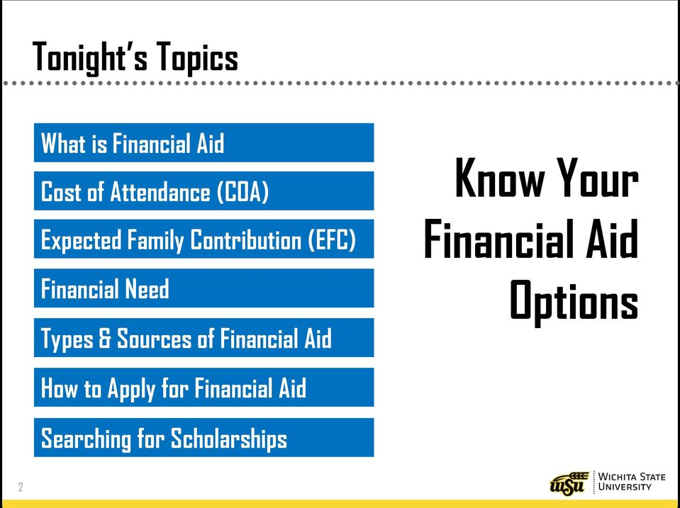 Types & Sources of Financial Aid Know Your Financial Aid