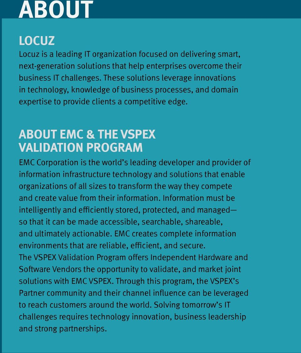 ABOUT EMC & THE VSPEX VALIDATION PROGRAM EMC Corporation is the world s leading developer and provider of information infrastructure technology and solutions that enable organizations of all sizes to