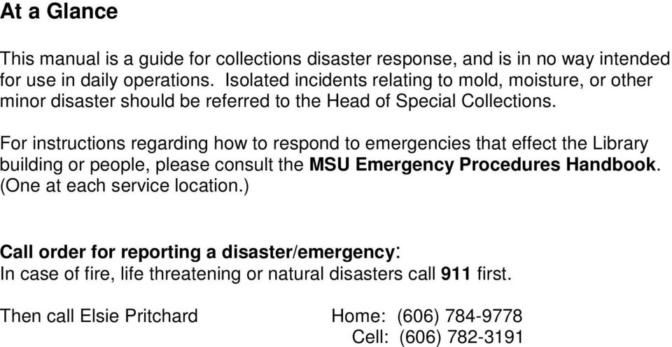 For instructions regarding how to respond to emergencies that effect the Library building or people, please consult the MSU Emergency Procedures Handbook.