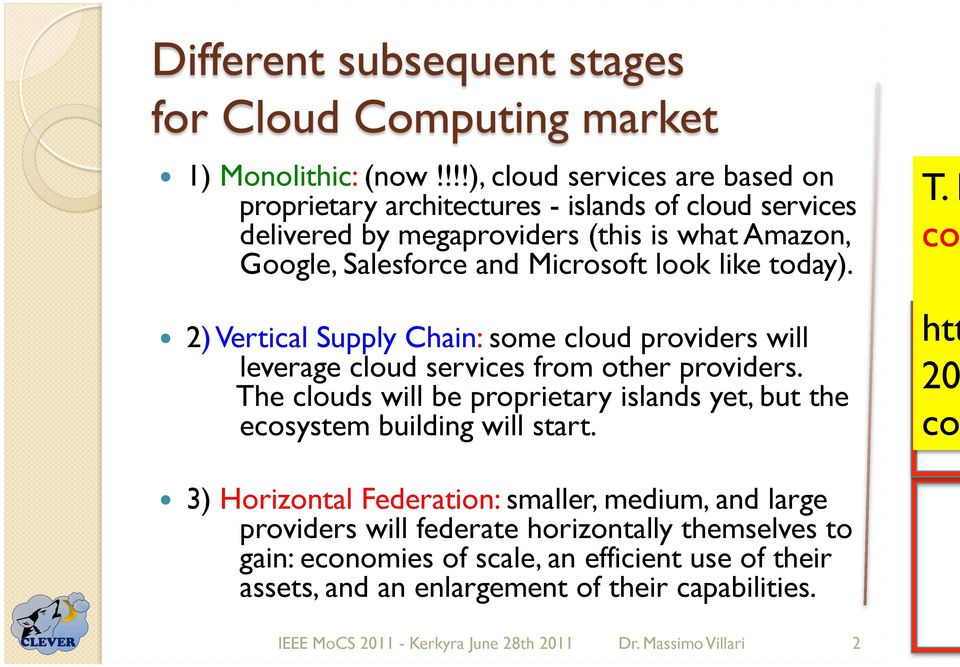Microsoft look like today). 2) Vertical Supply Chain: some cloud providers will leverage cloud services from other providers.
