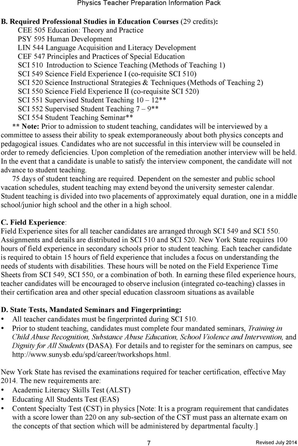 Strategies & Techniques (Methods of Teaching 2) SCI 550 Science Field Experience II (co-requisite SCI 520) SCI 551 Supervised Student Teaching 10 12** SCI 552 Supervised Student Teaching 7 9** SCI
