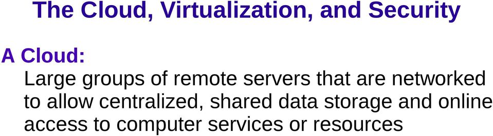 centralized, shared data storage and