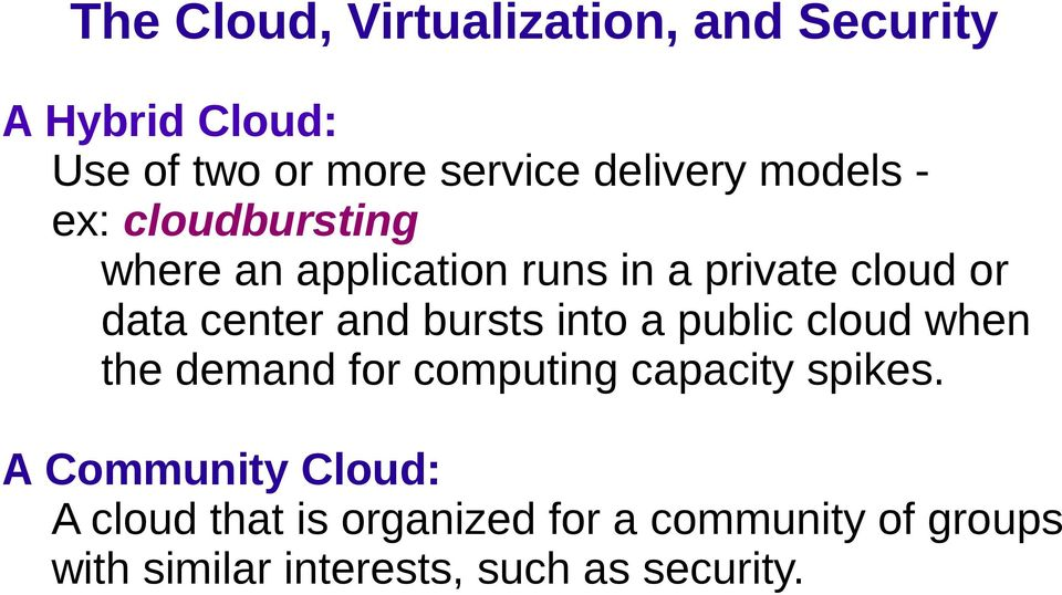 public cloud when the demand for computing capacity spikes.
