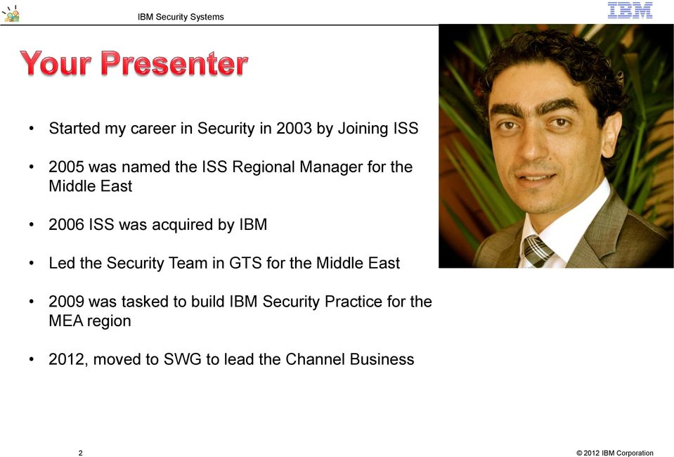 Security Team in GTS for the Middle East 2009 was tasked to build IBM
