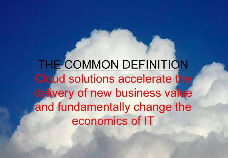 accelerate fundamentally the change the economics of IT