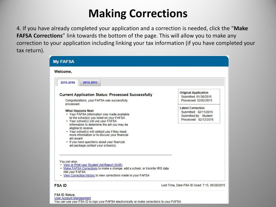 click the Make FAFSA Corrections link towards the bottom of the page.
