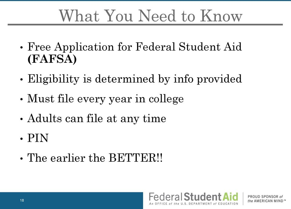 info provided Must file every year in college
