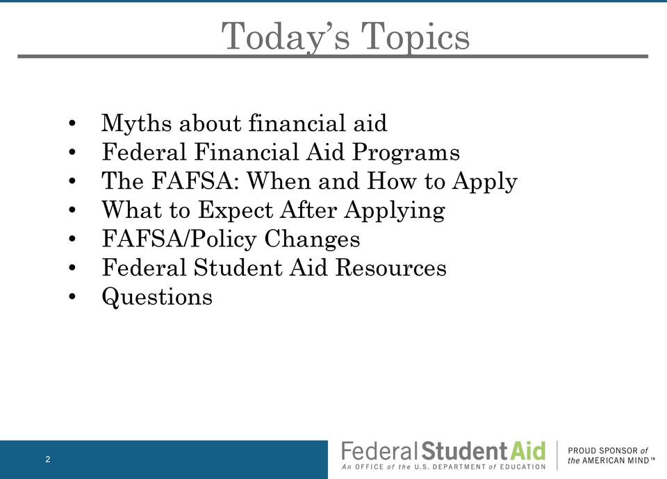 Apply What to Expect After Applying FAFSA/Policy