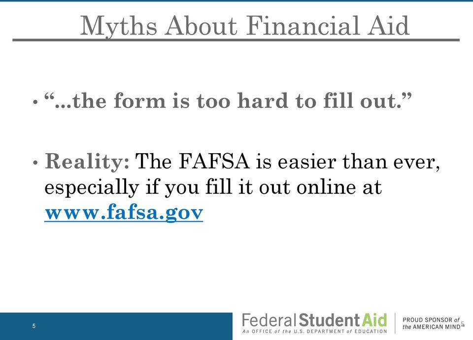 Reality: The FAFSA is easier than ever,