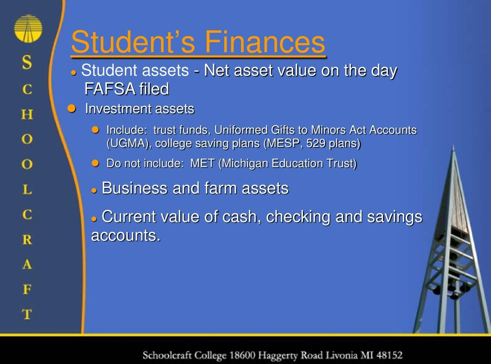 (UGMA), college saving plans (MESP, 529 plans) Do not include: MET (Michigan