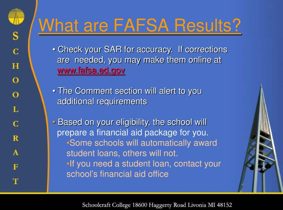 d, you may make them online at www.fafsa.ed.