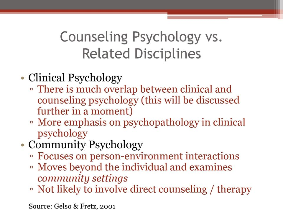 (this will be discussed further in a moment) More emphasis on psychopathology in clinical psychology