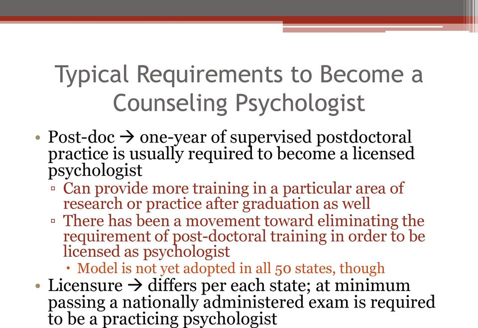 movement toward eliminating the requirement of post-doctoral training in order to be licensed as psychologist Model is not yet adopted in all