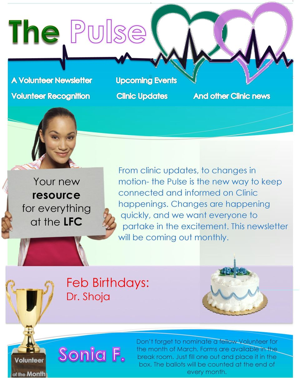 This newsletter will be coming out monthly. Feb Birthdays: Dr.
