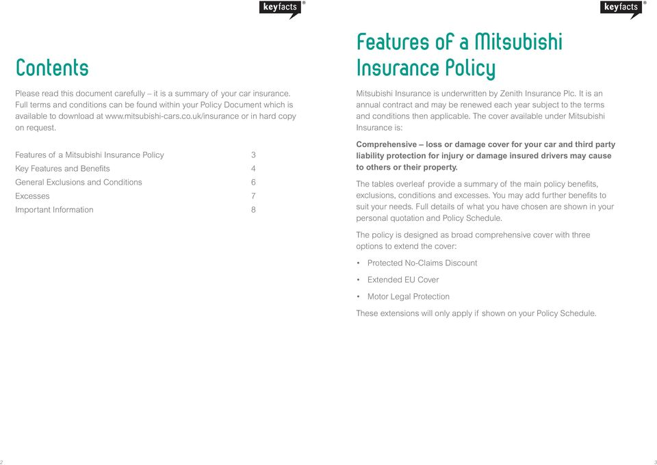 Features of a Mitsubishi Insurance Policy 3 Key Features and Benefi ts 4 General Exclusions and Conditions 6 Excesses 7 Important Information 8 Features of a Mitsubishi Insurance Policy Mitsubishi