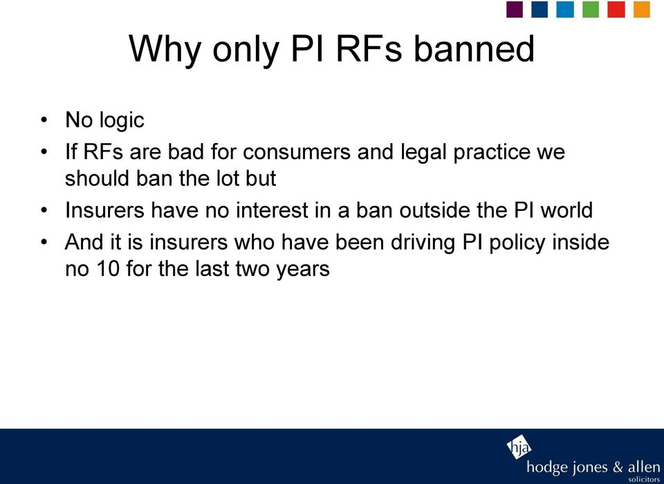 interest in a ban outside the PI world And it is insurers who