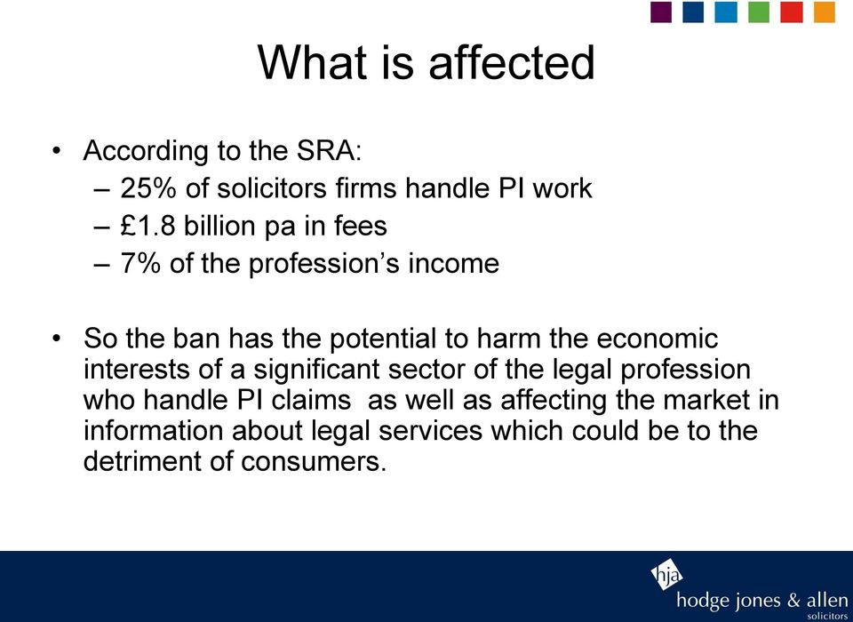 economic interests of a significant sector of the legal profession who handle PI claims as