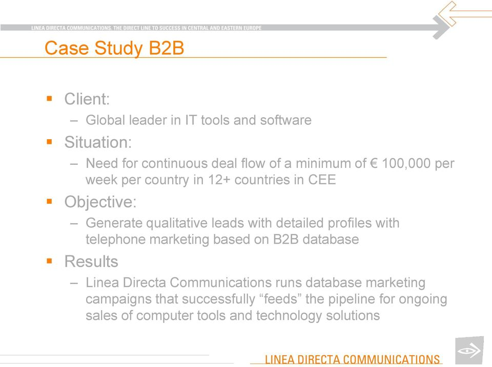detailed profiles with telephone marketing based on B2B database Results Linea Directa Communications runs